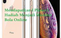 Mendapatkan I PhoneX Hadiah Menjadi Member Bola Online